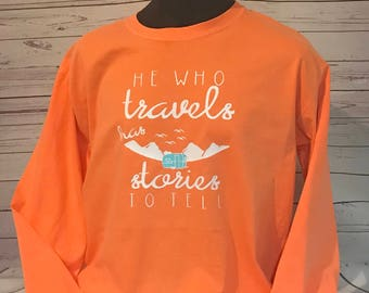 He Who Travels/camping t shirts/happy camper t shirt/ Valentine's day gift/ Gift for women/camper gift