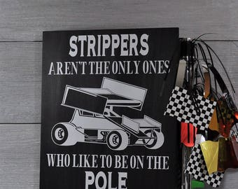 Racing Sign,Racing Gift,Strippers Aren't the Only Ones Who Like To Be On The Pole,Dirt track racing,Sprint Car,Fathers Day Gift,Race Track