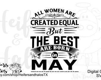 All Women are Created Equal but the Best are Born in May
