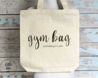 Gym Bag Just Kidding It's Yarn, Tote Bag, Yarn Bag Tote, Gym Bag Tote, Knitters Gift, Crocheter Gift, Yarn Bag, Cotton Tote Bag