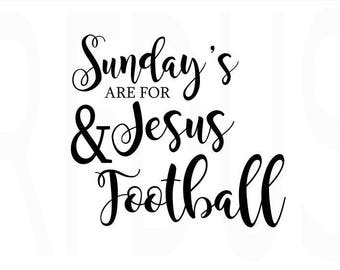 Sunday's Are For Jesus And Football svg, easy cricut cut file, football svg, fall svg, sports svg, team pride svg, sundays in the south svg