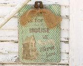 Vintage farmhouse Clip Board - As for me and my House we will serve the Lord - Aqua green Lattice Gingham - Burlap Tie -