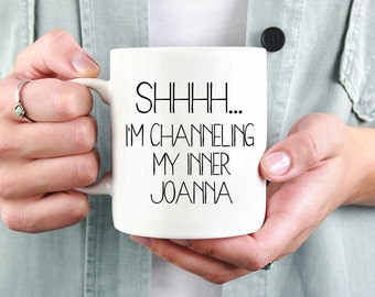 Joanna Gaines mug, Fixer Upper coffee mug, funny Fixer Upper mug, Joanna Gaines cup, farmhouse mug, inner Joanna mug, Fixer Upper gift