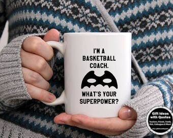 Basketball Coach Gift, Coaches Gift, I'm a Basketball Coach, What's Your Superpower Mug, Basketball Coach Mug, Coach Coffee Mug