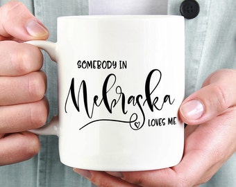 Nebraska Mug,Nebraska State,Long Distance,Miss You Mug,Moving Mug,I Love You Mug,I Love My Girlfriend,I Love My Boyfriend,She Loves Me