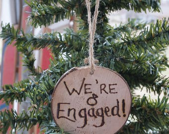 Wooden Ornaments, We're Engaged!