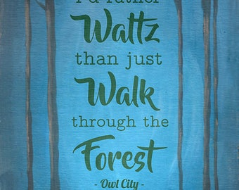I'd Rather Waltz than Just Walk through the Forest - a quote poster featuring Owl City and Rosemaling