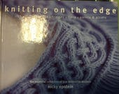 Knitting on the Edge - Ribs, Ruffles, lace, Fringes, Flora, points & picots