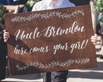 Here Comes the Bride | Ring Bearer Sign | Flower Girl Sign | Wedding Ceremony Sign | Uncle Here Comes Your Girl
