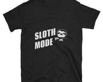 Sloth Mode T-shirt   Sloth Lover T shirt   Funny Sloth Shirt   Sloth Apparel   Lazy Sloth Shirt   I Love Sloths   Funny Napping Tee Shirt
