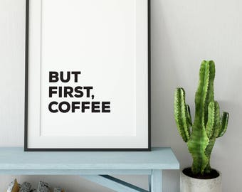 But First Coffee Print, Kitchen Print, Dining Room Decor, Kitchen Decor, Coffee Art, Wall Art, Coffee Lovers Gift, Coffee Gift, 8x10, 5x7