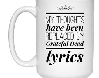 My Thoughts Have Been Replaced By Grateful Dead Lyrics Funny Mug