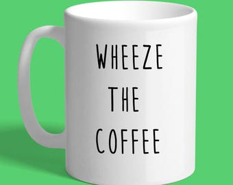 Wheeze The Coffee Large 15oz Mug