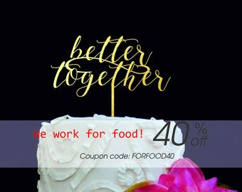 Better Together Cake Topper, Custom Wedding Cake Topper, Monogram cake topper, wedding cake topper