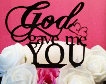 God Gave Me You Cake Topper| Wedding Cake Topper| Custom Cake Topper|Religious Cake|Cake Decorations