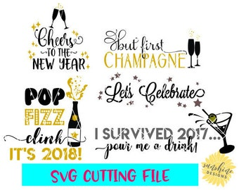 New Years Eve SVG, New Years Bundle svg, New Years Drinking svg, Cheers to the New Year svg, But First Champagne svg, Pop Fizz Clink svg