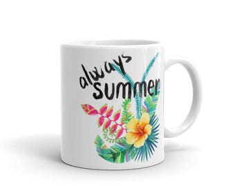 Always Summer - Tropical Island Vacation Floral Beach Coffee Mug