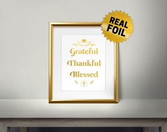 Grateful Thankful Blessed, Real gold foil paper, Bible Verses, Religion, Christianity words, Gold Quotes, Print Religion Unique Gift