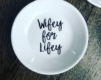 Wifey For Lifey Circular Ring Dish* Wedding Gift* Bridal Shower Gift* Shower Gift* Wife Gift*