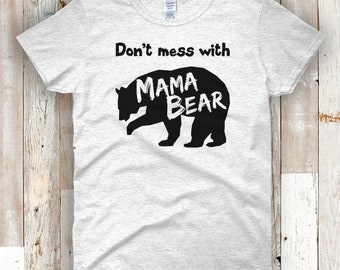 Dont mess mama bear etsy dont mess with mama bear t shirt for women momma bear shirt publicscrutiny Image collections