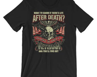 Veteran UNISEX T-Shirt Life After Death Proud Military Veteran Shirt