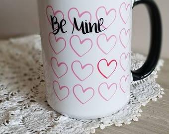 Be Mine <3 Mug  -- The perfect Valentine's day gift