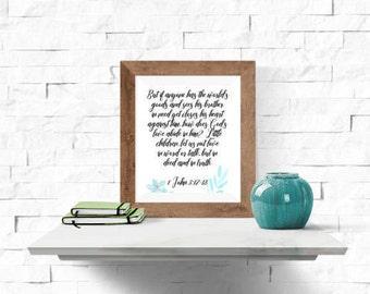 Printable Download    Bible Verse 1 John 3:17-18    Instant Home Print Wall Art