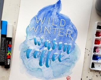 "Watercolor Coffee Quote Painting ""Wild Winter Warm Coffee"" 9x12, Wall Art"