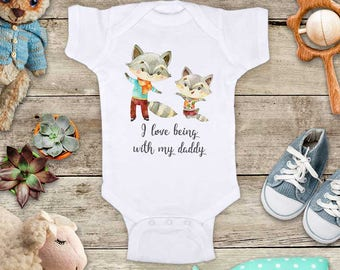 I love to being with my Daddy - cute Raccoons - Mommy Aunt Uncle Grandpa Godfather Baby bodysuit Toddler Shirt - baby shower gift surprise