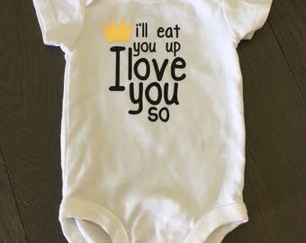 I'll Eat You Up, I Love you So onesie {newborn onesie, coming home outfit, Wild Things onesie, Where the Wild Things Are, baby shower gift}