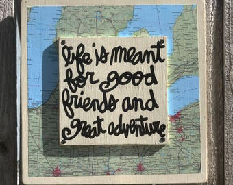 """Hand Made Travel Adventure Life Quote Vintage Map Collage Wall Art Travel Gift """"Life is meant for good friends and great adventure"""""""