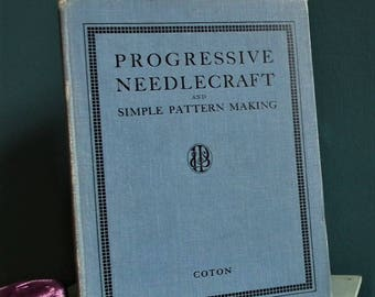 Vintage 1920s sewing book Progressive Needlecraft and Simple Pattern Making Gertrude Coton 1927 20s dressmaking embroidery mending darning