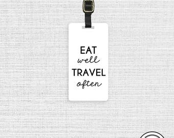 Luggage Tag Eat Well Travel Often  Travel Quote Personalized Metal Tag, Single Tag  Custom information on Backs