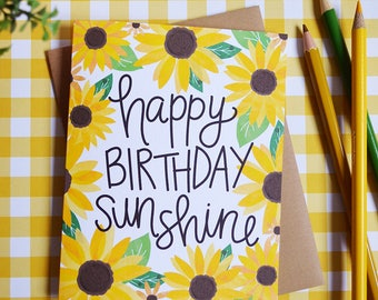 Happy Birthday Sunshine, Sunflowers, Celebrate Birthday Card, watercolor flowers, Greeting Card, daisy, you are my sunshine, hand lettered