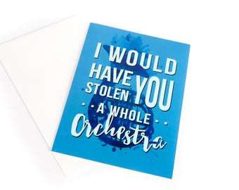 """The """"I Would Have Stolen You A Whole Orchestra"""", Romantic Greeting Card, 5 x 7 inches, Inspired by Ted and Robin on How I Met Your Mother"""