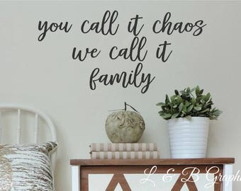 You Call It Chaos We Call It Family Vinyl Wall Decal  Home Decor