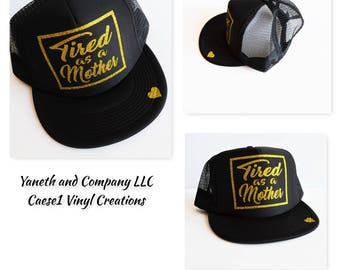 Tired as a Mother trucker Hat,Gold Glitter and Black Trucker Hat,Tired as a Mother truck hat and heart detail,Silver Glitter Black mom hat