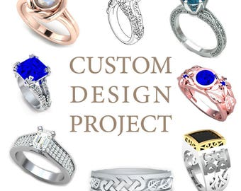 Custom Design Project - Design The Ring Of Your Dreams!