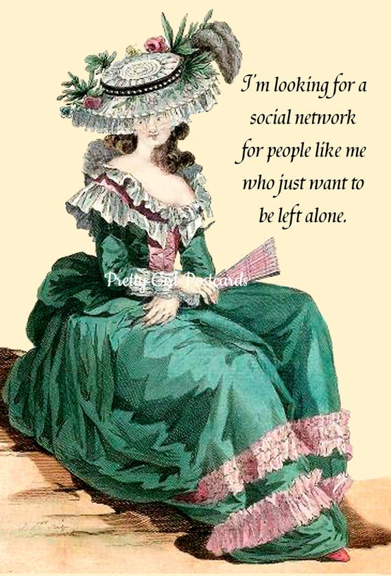 I'm Looking For A Social Network For People Like Me Who Just Want To Be Left Alone Funny Marie Antoinette Postcard Card Pretty Girl Postcard