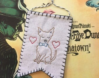 hand embroidery pennant | valentine gift | modern hand embroidery | chester chihuahua ornament
