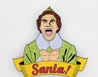 SANTA! Glitter Soft Enamel Pin / Buddy the Elf Enamel Pin / Will Ferrell Pin / Glitter Enamel Pin / Christmas Pin / Holiday Pin / Elf Pin