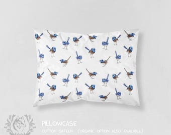 Australian Blue Wren Pillowcase Native Birds Watercolour | Choose from Organic Cotton Sateen or Standard Cotton Sateen. Handmade to Order