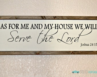 As For Me And My House We Will Serve the Lord, Joshua 24:15, Farmhouse Style, Me and My House Sign, Serve the Lord, Bible Verse Wood Sign.