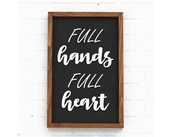 Hands are Full - Black and White - Rustic Home Decor - Gifts for Her - Gift for Mom - Gift Idea - Gift for Wife - Wood Signs - Housewarming