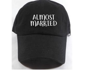 Almost Married Embroidered Adjustable Dad Baseball Cap Twill 6 Panel Hat - Baseball Cap