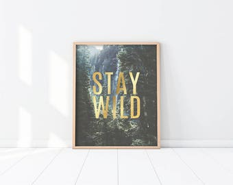 PRINTABLE Wall Art - Stay Wild - Inspirational Quote - Art Print - Forest Trees - Photography - Gallery Wall - Gold and Green - SKU:7707