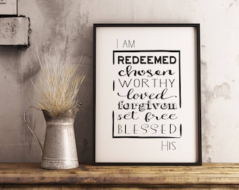 I am His, I am redeemed print, Printable art digital print Bible verse art Scripture Christian wall art inspirational quote, chosen worthy