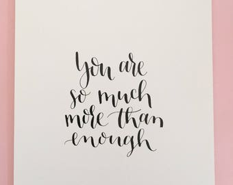 You Are So Much More Than Enough wall art | 5 x 7 Calligraphy Quote | READY TO SHIP