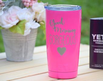 Good Morning Gorgeous Tumbler Yeti - Personalized Yeti - Coffee Yeti Gift Laser Engraved Yeti - Yeti Cup Funny Tumblers Funny Gifts for Her