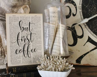 COFFEE SIGN Vintage Dictionary Book Page Wall Art Print But First Coffee French Farmhouse Decor Fixer Upper Style
